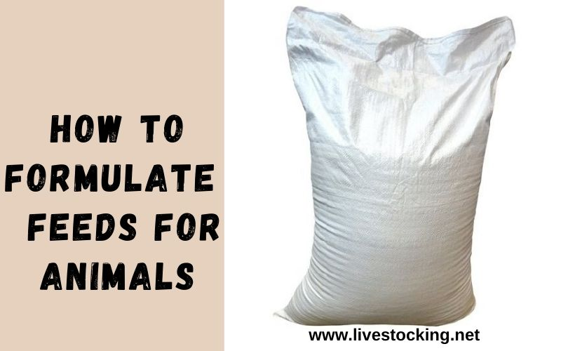 How to Formulate Feeds for Chickens & Other Livestock